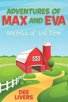 Adventures of Max and Eva: Secrets of the Farm (Paperback)