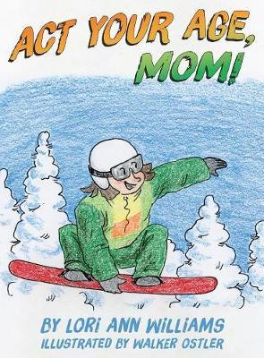 ACT Your Age, Mom! (Hardback)