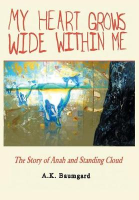 My Heart Grows Wide Within Me (Hardback)