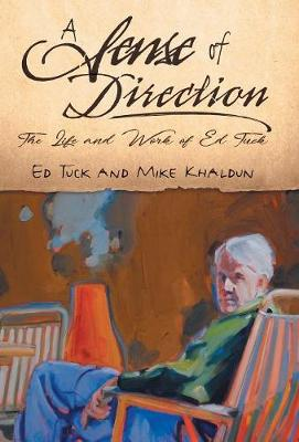 A Sense of Direction: The Life & Work of Ed Tuck (Hardback)