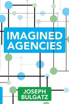Imagined Agencies (Paperback)