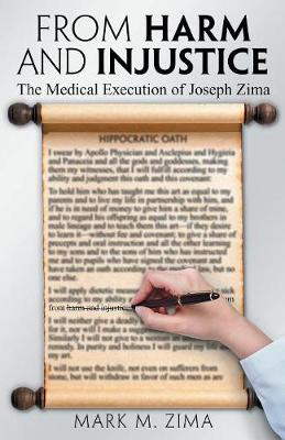 From Harm and Injustice: The Medical Execution of Joseph Zima (Paperback)