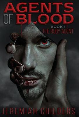 Agents of Blood Book 1: The Ruby Agent (Hardback)