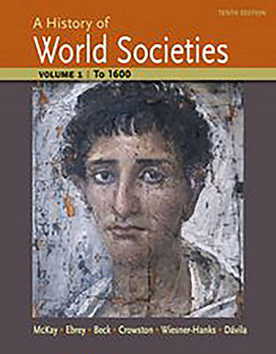 A History of World Societies Volume 1: to 1600 (Paperback)
