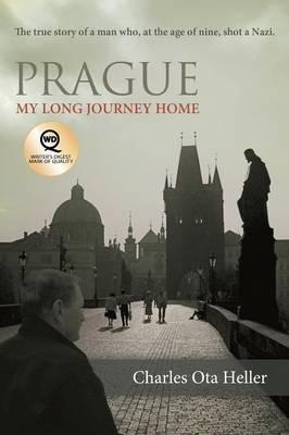 Prague: My Long Journey Home a Memoir of Survival, Denial, and Redemption (Paperback)