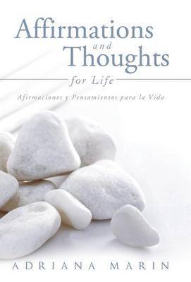Affirmations and Thoughts for Life: Afirmaciones y Pensamientos Para La Vida (Hardback)