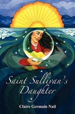 Saint Sullivan's Daughter (Paperback)