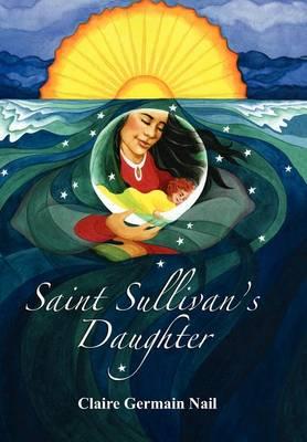 Saint Sullivan's Daughter (Hardback)