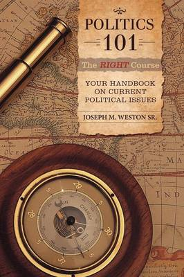 Politics 101: The Right Course: Your Handbook on Current Political Issues (Paperback)