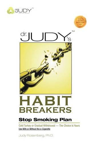 Dr. Judy's Habit Breakers Stop Smoking Plan: Cold Turkey or Gradual Withdrawal-With or Without the E-Cigarette (Paperback)