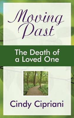 Moving Past: The Death of a Loved One (Hardback)
