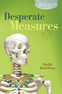 Desperate Measures: A Brain Teaser Mystery (Paperback)