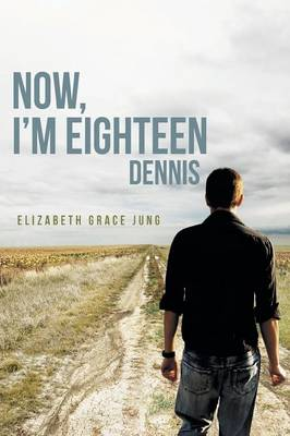 Now, I'm Eighteen: Dennis (Paperback)