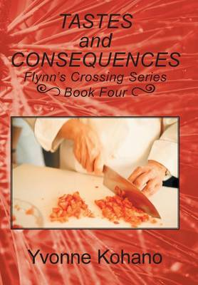 Tastes and Consequences: Flynn's Crossing Series, Book Four (Hardback)