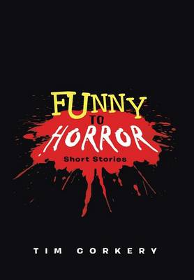 Funny to Horror: Short Stories (Hardback)