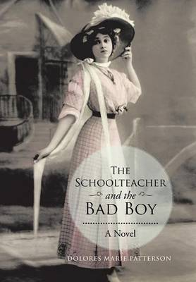 The Schoolteacher and the Bad Boy (Hardback)