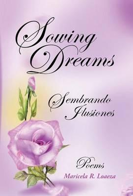 Sowing Dreams: Sembrando Ilusiones (Hardback)