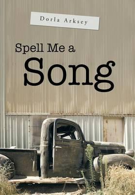 Spell Me a Song (Hardback)