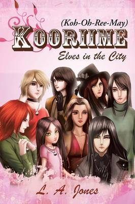 Kooriime (Koh-Oh-Ree-May): Elves in the City (Paperback)