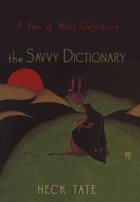 The Savvy Dictionary: A Vein of Witty Definitions (Hardback)