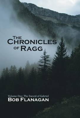 The Chronicles of Ragg: Volume One: The Sword of Gabriel (Hardback)