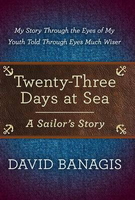 Twenty-Three Days at Sea: A Sailor's Story (Hardback)