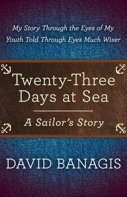 Twenty-Three Days at Sea: A Sailor's Story (Paperback)