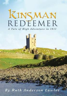Kinsman Redeemer: A Tale of High Adventure in 1013 (Hardback)