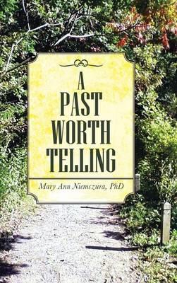 A Past Worth Telling (Hardback)