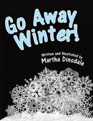 Go Away, Winter! (Paperback)
