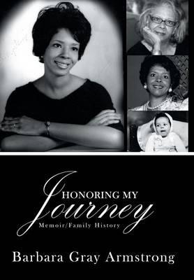 Honoring My Journey: Memoir/Family History (Hardback)