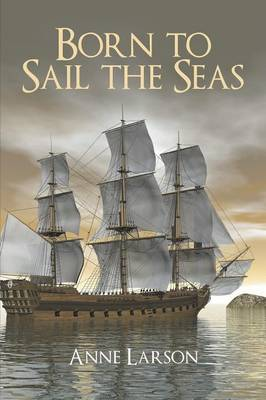 Born to Sail the Seas (Paperback)