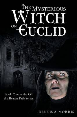 The Mysterious Witch on Euclid: Book One in the Off the Beaten Path Series (Paperback)