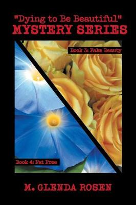 Dying to Be Beautiful Mystery Series: Book 3: Fake Beauty Book 4: Fat Free (Paperback)