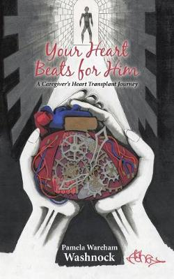 Your Heart Beats for Him: A Caregiver's Heart Transplant Journey (Paperback)