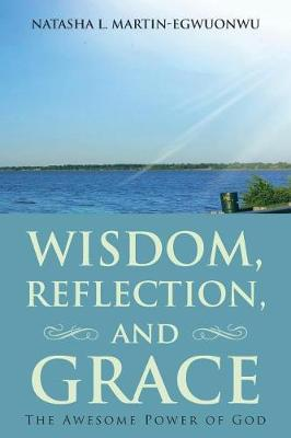 Wisdom, Reflection, and Grace: The Awesome Power of God (Paperback)