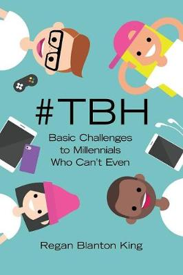 #tbh: Basic Challenges to Millennials Who Can't Even (Paperback)