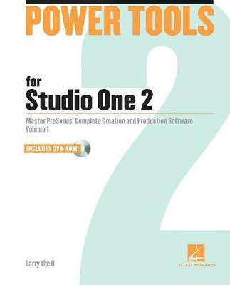 Power Tools for Studio One 2: Master Presonus' Complete Creation and Production Software