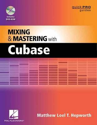 Mixing and Mastering with Cubase - Quick Pro Guides