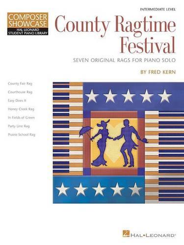 County Ragtime Festival: Seven Original Rags for Piano Solo: Intermediate Level - Hal Leonard Student Piano Library: Composer Showcase (Paperback)