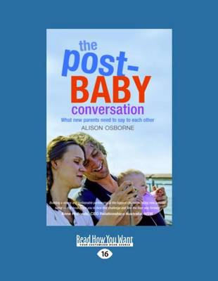The Post-Baby Conversation: What New Parents Need to Say to Each Other (Paperback)