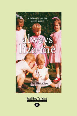 Always Liza to Me: A Memoir For My Silent Sister (Paperback)