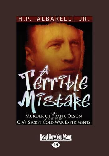 A Terrible Mistake: The Murder of Frank Olson and the CIAs Secret Cold War Experiments (Paperback)