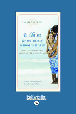 Buddhism for Mothers of Schoolchildren: Finding Calm in the Chaos of the School Years (Paperback)
