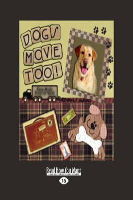 Dogs Move Too!: (from Max's Point of View) (Paperback)