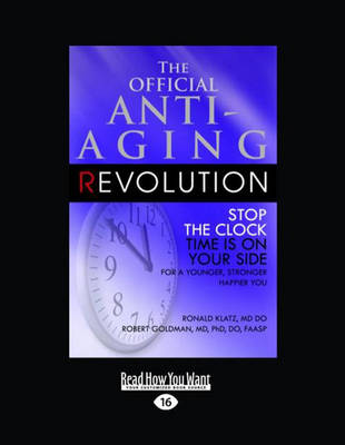 The Official Anti-Aging Revolution (3 Volume Set): Stop the Clock Time is on Your Side for a Younger, Stronger, Happier You (Paperback)