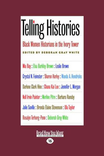 Telling Histories: Black Women Historians in the Ivory Tower (Paperback)