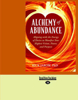 Alchemy of Abundance: Aligning with the Energy of Desire to Manifest Your Highest Vision, Power, and Purpose (Paperback)