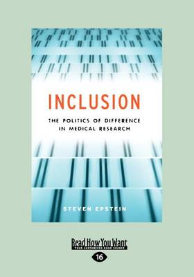 Inclusion: The Politics of Difference in Medical Research (Chicago Studies in Practices of Meaning) (Paperback)