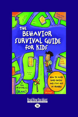 The Behavior Survival Guide for Kids: How to Make Good Choices and Stay Out of Trouble (Paperback)